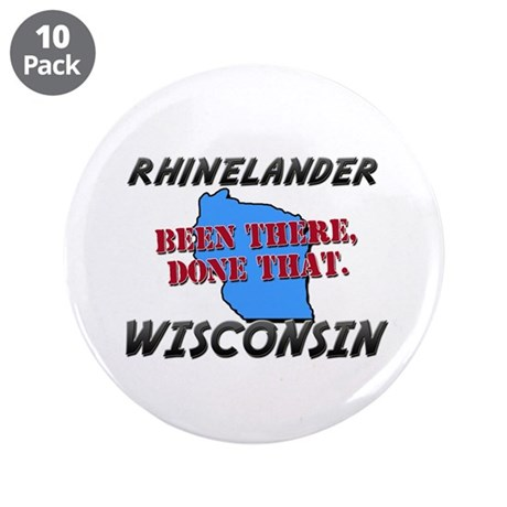 rhinelander wisconsin - been there, done that 3.5""