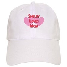 Shelby Loves Mom Baseball Cap