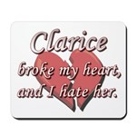 Clarice broke my heart and I hate her Mousepad