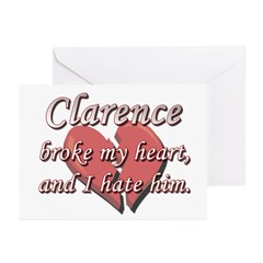Clarence broke my heart and I hate him Greeting Ca