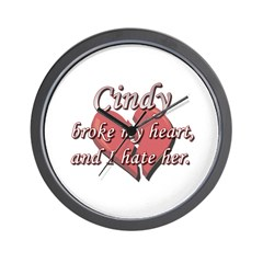 Cindy broke my heart and I hate her Wall Clock