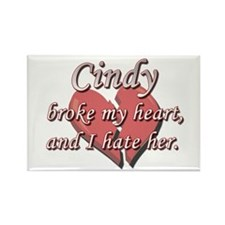 Cindy broke my heart and I hate her Rectangle Magn