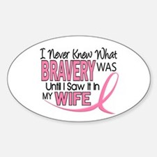 Bravery (Wife) Breast Cancer Support Bumper Stickers