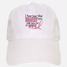 Bravery (Wife) Breast Cancer Support Baseball Baseball Cap
