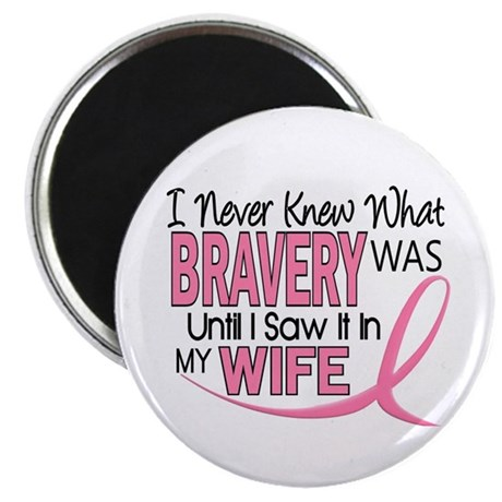 Bravery (Wife) Breast Cancer Support Magnet
