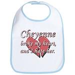 Cheyenne broke my heart and I hate her Bib