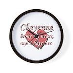 Cheyenne broke my heart and I hate her Wall Clock