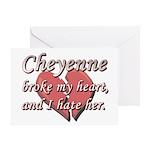 Cheyenne broke my heart and I hate her Greeting Ca