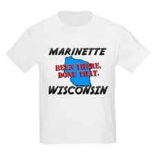 marinette wisconsin - been there, done that T-Shirt