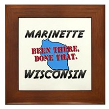 marinette wisconsin - been there, done that Framed