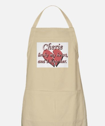 Cherie broke my heart and I hate her BBQ Apron