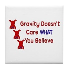 Gravity Doesn't Care Tile Coaster
