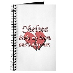 Chelsea broke my heart and I hate her Journal