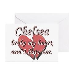 Chelsea broke my heart and I hate her Greeting Car