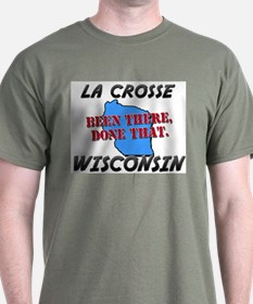 la crosse wisconsin - been there, done that T-Shirt