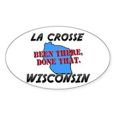 la crosse wisconsin - been there, done that Sticke