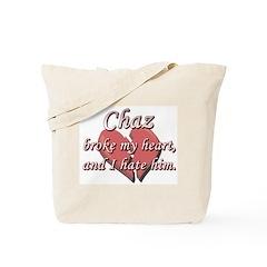 Chaz broke my heart and I hate him Tote Bag