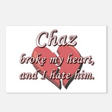 Chaz broke my heart and I hate him Postcards (Pack