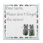 Dear Santa, Don't forget the raisins