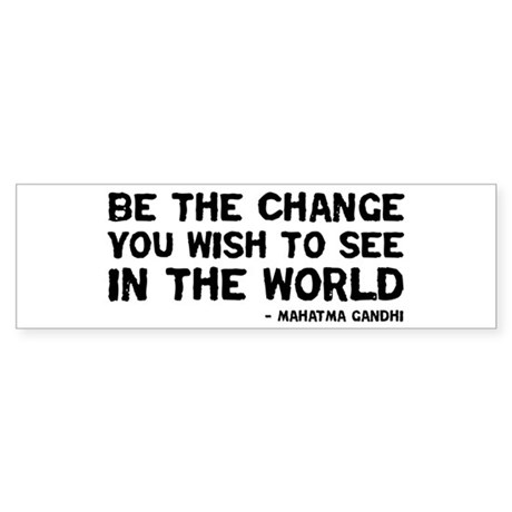 Quote - Gandhi - Change Bumper Sticker