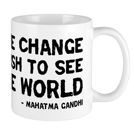 Quote - Gandhi - Change Mug