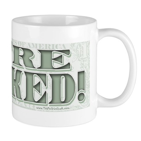 Fe're Wucked Bad Economy Mug