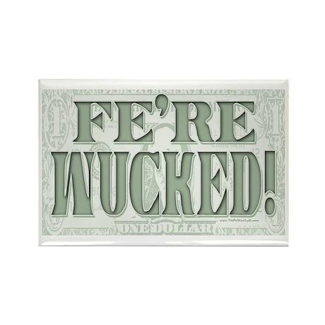 Fe're Wucked Bad Economy Rectangle Magnet