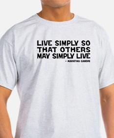 Quote - Gandhi - Live Simply T-Shirt