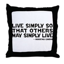 Quote - Gandhi - Live Simply Throw Pillow
