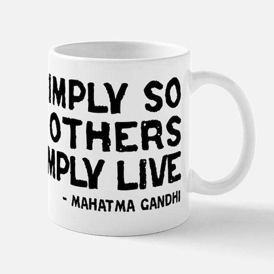 Quote - Gandhi - Live Simply Mug