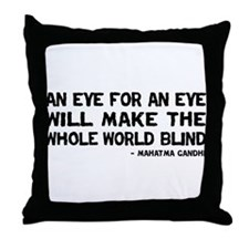 Quote - Gandhi - Eye for an Eye Throw Pillow