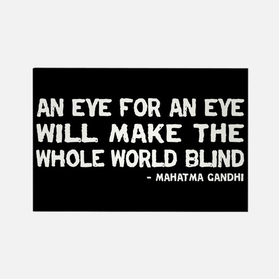 Quote - Gandhi - Eye for an Eye Rectangle Magnet