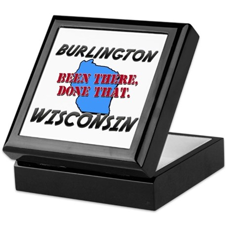 burlington wisconsin - been there, done that Keeps