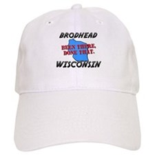 brodhead wisconsin - been there, done that Baseball Cap