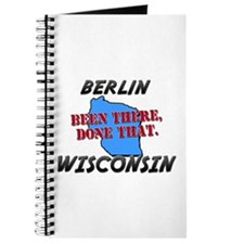 berlin wisconsin - been there, done that Journal