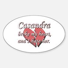Casandra broke my heart and I hate her Decal