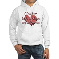 Carter broke my heart and I hate him Hoodie