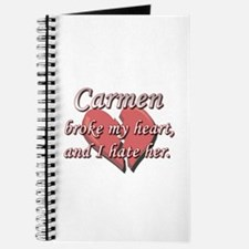 Carmen broke my heart and I hate her Journal