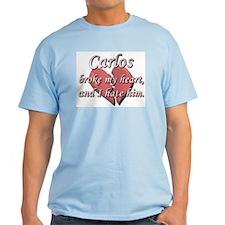 Carlos broke my heart and I hate him T-Shirt
