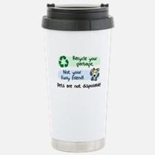 Pets are Not Disposable Travel Mug