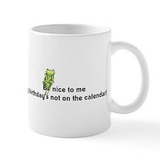 Be nice to me... Mug