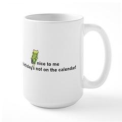Be nice to me... Large Mug