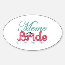 Meme of the Bride Oval Decal