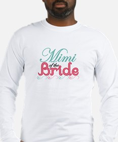 Mimi of the Bride Long Sleeve T-Shirt