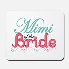 Mimi of the Bride Mousepad