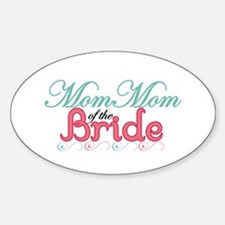 Mom Mom of the Bride Oval Decal
