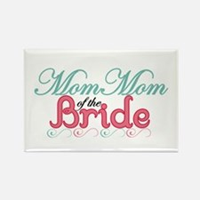 Mom Mom of the Bride Rectangle Magnet