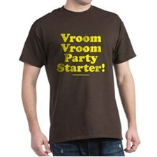 Vroom Vroom Party Starter T-Shirt