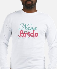 Nana of the Bride Long Sleeve T-Shirt