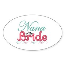 Nana of the Bride Oval Decal